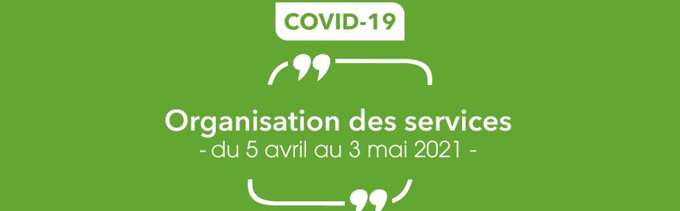Les services départementaux s\'organisent pour avril 2021